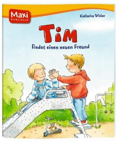 Tim findet einen neuen Freund (Maxi)
