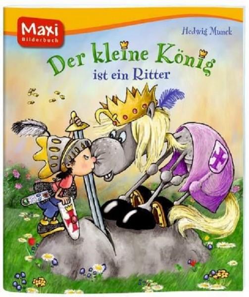 Der Kleine König ist ein Ritter (Maxi)