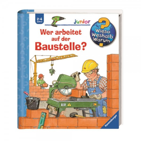 Ravensburger Wieso Weshalb Warum? Junior Wer arbeitet auf der Baustelle (Band 55)