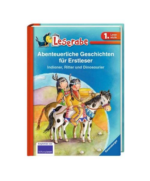 Ravensburger Kinderbuch Leserabe Abenteuerliche Geschichten für Erstleser: Indianer, Ritter und Dino